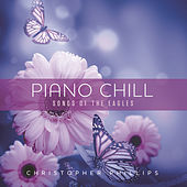 Play & Download Piano Chill: Songs Of The Eagles by Christopher Phillips | Napster