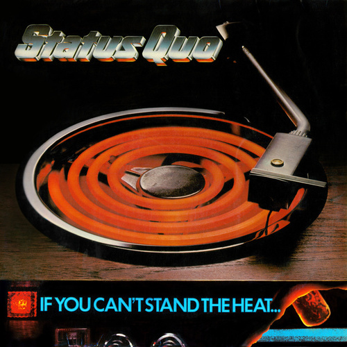 If You Can't Stand The Heat von Status Quo