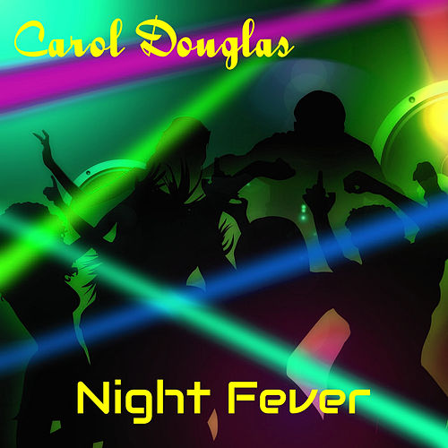 Play & Download Night Fever by Carol Douglas | Napster