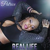Play & Download Real Life by Patrice | Napster