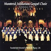 A Capella Plus - Jubilation VIII by Montreal Jubilation Gospel Choir