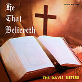 Play & Download He That Believeth by The Davis Sisters | Napster