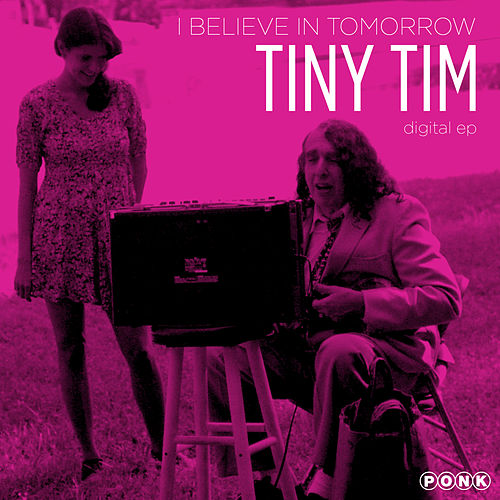 Play & Download I Believe in Tomorrow EP by Tiny Tim | Napster