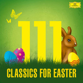 Play & Download 111 Classics For Easter by Various Artists | Napster