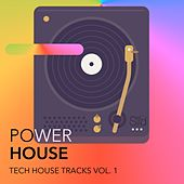 Play & Download Power House - Tech House Tracks, Vol. 1 by Various Artists | Napster