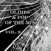 Play & Download Oldies & Pop of the 50's, Vol. 9 by Various Artists | Napster
