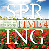 Play & Download Spring Time, Vol. 4 - 22 Premium Trax (Chillout – Chillhouse – Downbeat – Lounge) by Various Artists | Napster