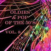 Play & Download Oldies & Pop of the 50's, Vol. 8 by Various Artists | Napster