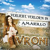 Play & Download Verliebt verlor'n in Amarillo by Vroni | Napster