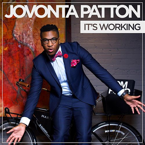 It's Working by Jovonta Patton