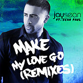 Make My Love Go (Remixes) by Jay Sean