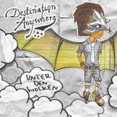 Play & Download Unter den Wolken by Destination Anywhere | Napster
