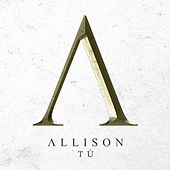 Play & Download Tú by Allison | Napster