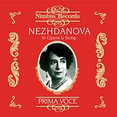 Play & Download Nezhdanova in Opera and Song (Recorded 1906 - 1939) by Various Artists | Napster