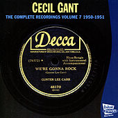 Play & Download The Complete Recordings, Vol. 7 (1950 - 1951) by Cecil Gant | Napster