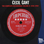 Play & Download The Complete Recordings, Vol. 6 (1948 - 1950) by Cecil Gant | Napster