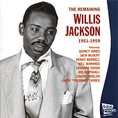 Play & Download The Remaining Willis Jackson 1951 - 1959 by Willis Jackson | Napster