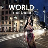 Play & Download World of Clubbing: Berlin at Night by Various Artists | Napster