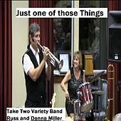 Play & Download Just One of Those Things by Take Two Variety Band (Russ and Donna Miller) | Napster