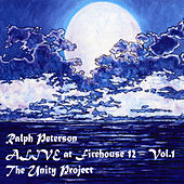 Alive At Firehouse 12, Vol. I: The Unity Project by Ralph Peterson