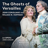 John Corigliano: The Ghosts of Versailles (Live) by Various Artists