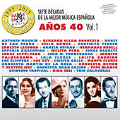Play & Download Siete Décadas de la Música Española: Años 40, Vol. 1 by Various Artists | Napster