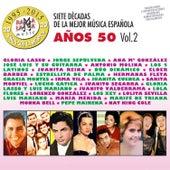 Play & Download Siete Décadas de la Música Española: Años 50, Vol. 2 by Various Artists | Napster
