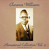 Play & Download Remastered Collection, Vol. 3 (All Tracks Remastered 2016) by Clarence Williams | Napster