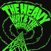 Play & Download Hurt & The Merciless by The Heavy | Napster