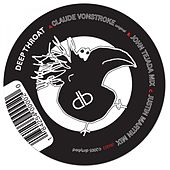 Play & Download Deep Throat (Remixes) by Claude VonStroke | Napster