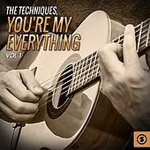 Play & Download You're My Everything, Vol. 1 by The Techniques | Napster