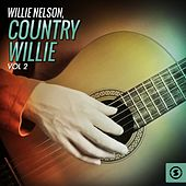 Play & Download Country Willie, Vol. 2 by Willie Nelson | Napster