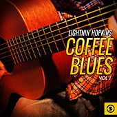 Play & Download Coffee Blues, Vol. 1 by Lightnin' Hopkins | Napster