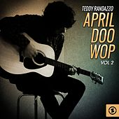 Play & Download April Doo Wop, Vol. 2 by Teddy Randazzo | Napster