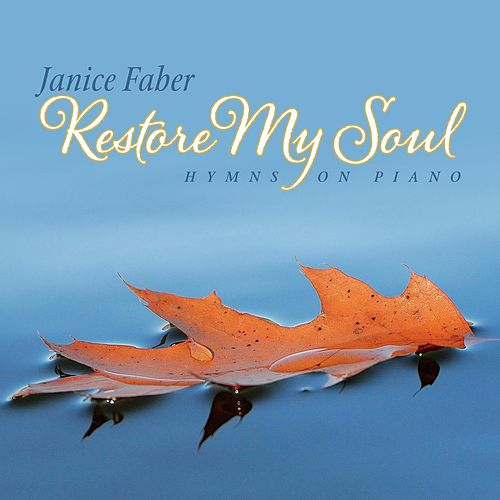 Restore My Soul by Janice Faber