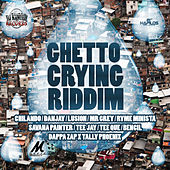 Ghetto Crying Riddim by Various Artists