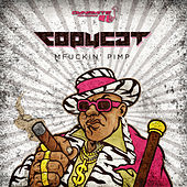 Play & Download Mfuckin' Pimp by Copycat | Napster