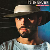 Play & Download Back to Front (Bonus Track Version) by Peter Brown | Napster
