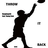 Play & Download Throw It Back (Remix) by Young Sam | Napster