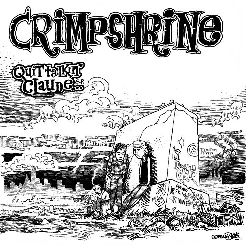 Play & Download Quit Talking Claud by Crimpshrine | Napster