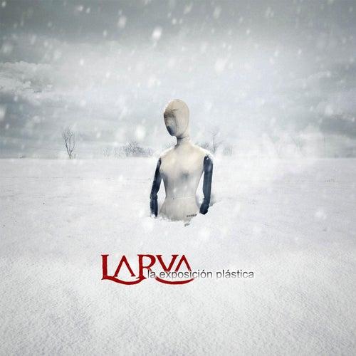 Play & Download La Exposición Plástica (Edicion de XV Aniversario) by Larva | Napster