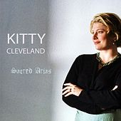 Play & Download Sacred Arias by Kitty Cleveland | Napster