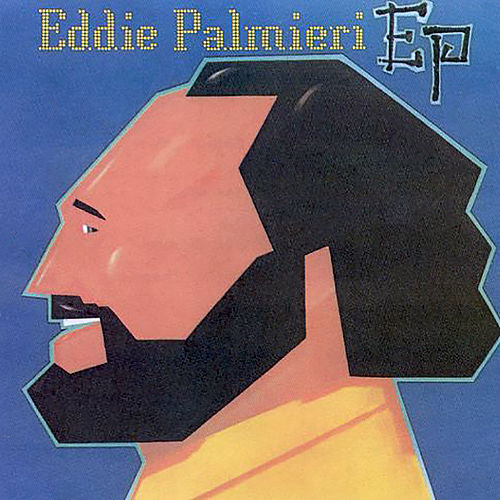 Play & Download Ep by Eddie Palmieri | Napster