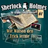 Die Originale, Fall 61: Wie Watson den Trick lernte by Sherlock Holmes