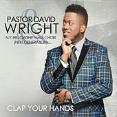Play & Download Clap Your Hands by Pastor David Wright | Napster