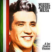 Play & Download A los Cuatro Vientos by Miguel Aceves Mejia | Napster