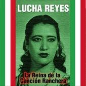Play & Download La Reina de la Canción Ranchera by Lucha Reyes | Napster