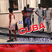 De Cuba para el Mundo by Various Artists