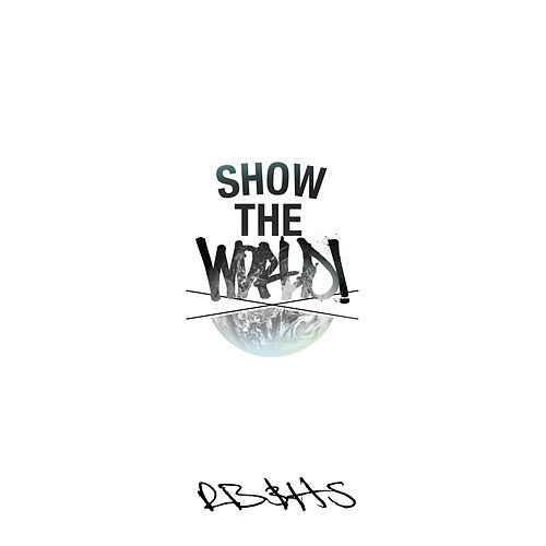 Play & Download Show the World by Rob Bailey | Napster
