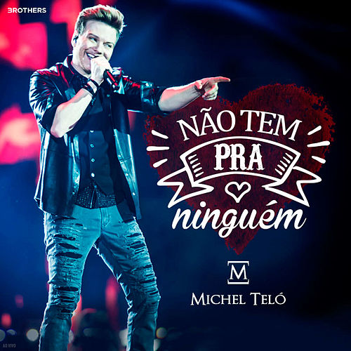 Play & Download Não Tem pra Ninguém (Ao Vivo) by Michel Teló | Napster